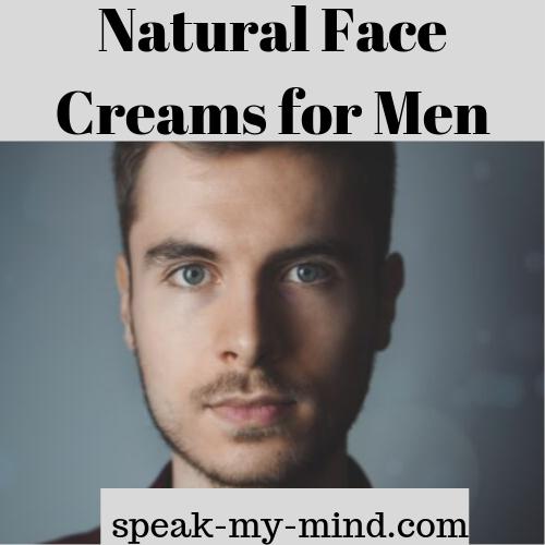 Natural face creams for men