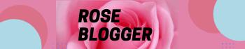 Rose Blogger